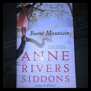 Burnt Mountain, a Novel, by Anne Rivers Siddons